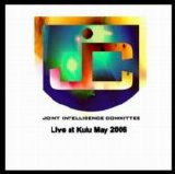 Joint Intelligence Committee - Live at Kulu May 2006