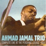 Ahmad Jamal - Complete Live at the Pershing Lounge 1958