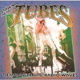 The Tubes - Dawn of the Tubes: Demo Dazes and Radio Waves