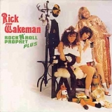 Rick Wakeman - Rock N' Roll Prophet Plus