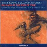 Boris Kovac & Ladaaba Orchestra - Ballads at the End of Time