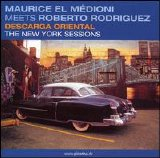 Maurice el Medioni - Roberto Rodriguez - Descarga Oriental: The New York Sessions