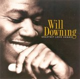 Will Downing - Greatest Love Songs