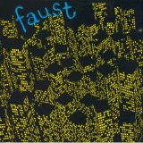 Faust - 71 Minutes Of... (1971-75)