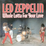 Led Zeppelin - Whole Lotta for Your Love (1969-05-25)