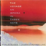 Dennis Russell Davis (Linz State Opera) - Philip Glass: The Voyage - An Opera In Three Acts
