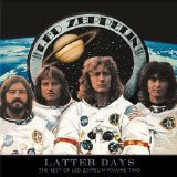 Led Zeppelin - Latter Days (The Best Of Led Zeppelin Vol. 2)
