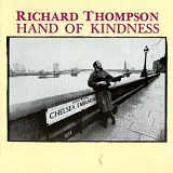 Thompson, Richard - Hand Of Kindness