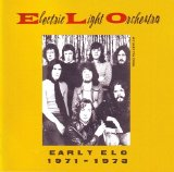 Electric Light Orchestra - Early ELO 1971-1973