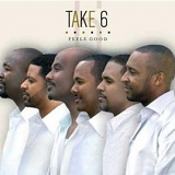 Take 6 - Feels Good
