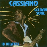 Cassiano - Cuban Soul - 18 Kilates