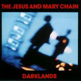 The Jesus and Mary Chain - Darklands