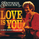 Santana - Love Is You. A Love Songs Collection