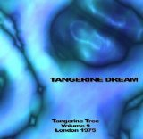 Tangerine Dream - Tangerine Tree - Volume 9 - London 1975