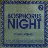 Suat Atesdagli - Bosphorus Night [Vol 2]