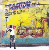 Various artists - Brazil Classics, Vol. 7: What's Happening In Permambuco