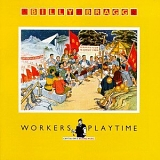Bragg, Billy - Workers Playtime