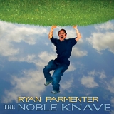 Parmenter, Ryan - The Noble Knave