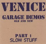 Venice - Garage Demos Old And New Pt. 1 Slow Stuff