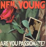 Young, Neil - Are You Passionate?