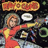 Ray-Guns - Talentless Fools!