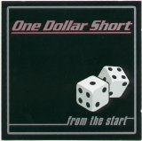 One Dollar Short - From The Start