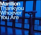 Marillion - Thankyou Whoever You Are