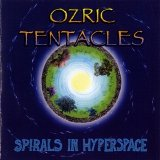 Ozric Tentacles - Spirals in Hyperspace