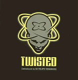 Various artists - Twisted [Introduced by DJ Felipe Venancio]