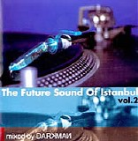 Various artists - The Future Sound of Istanbul [Vol 2] - Mixed by Darkman