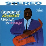 Cannonball Adderley Quintet - Quintet in Chicago