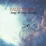 Paul Brady - Songs and Crazy Dreams