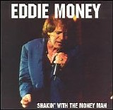 Eddie Money - Shakin' With The Money Man