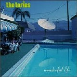 The Tories - Wonderful Life