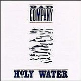 Bad Company - Holy Water