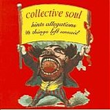 Collective Soul - Hints Allegations and Things Left Unsaid