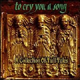 Various artists - To Cry You A Song: A Collection Of Tull Tales