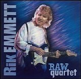 Rik Emmett - Raw Quartet
