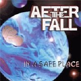 After The Fall - In A Safe Place