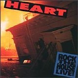 Heart - Rock The House Live!