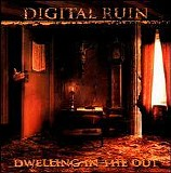 Digital Ruin - Dwelling In The Out