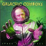 Galactic Cowboys - Space In Your Face
