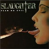 Slaughter - Fear No Evil