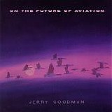 Goodman, Jerry - On The Future Of Aviation