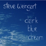 Steve Weingart - Dark Blue Dream