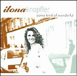 Ilona Knopfler - Some Kind Of Wonderful