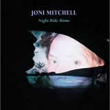 Mitchell, Joni - Night Ride Home