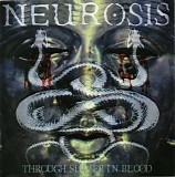 Neurosis - Through Silver In Blood