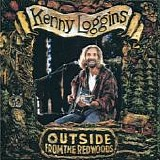 Kenny Loggins - Outside from the Redwoods