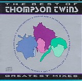 Thompson Twins - The Best of Thompson Twins / Greatest Mixes